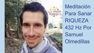 Meditación Para Sanar RIQUEZA 432 Hz Por Samuel Olmedillas