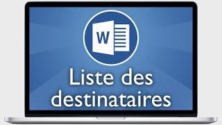 Tutoriel Word 2013 - Créer ou sélectionner et modifier une liste de destinataires pour publipostage