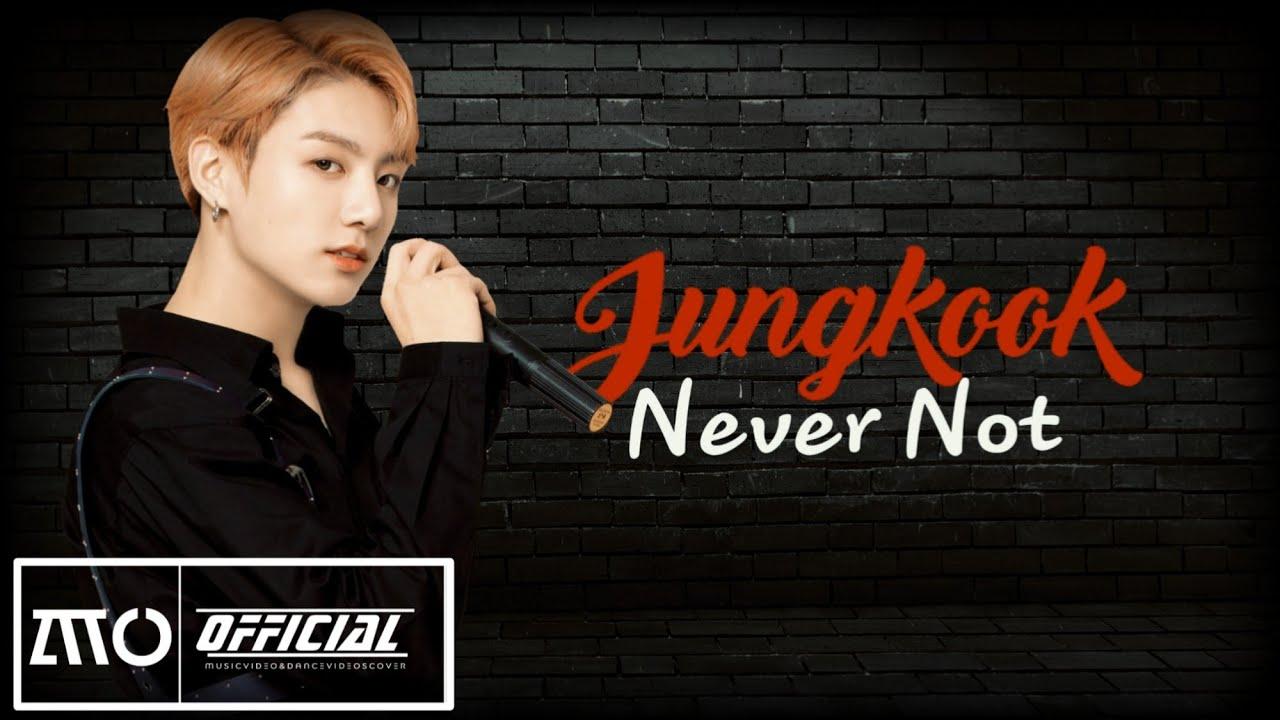 JEON JUNGKOOK - Never Not「FMV」