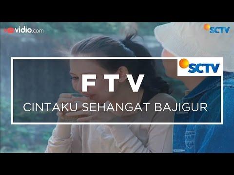 FTV SCTV - Cintaku Sehangat Bajigur