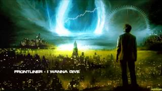 Frontliner - I Wanna Give [HQ Original]