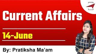 Daily Current Affairs Booster | 14 June 2021 Current Affairs | डेली करंट अफेयर्स | Pratiksha Ma'am