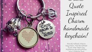 Once upon a time Quote Inspired Charm handmade keychain!