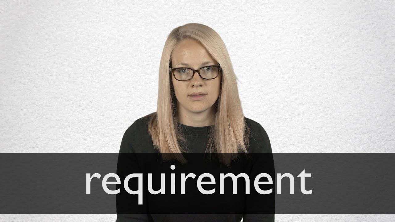 Requirement Definition und Bedeutung  Collins Wörterbuch