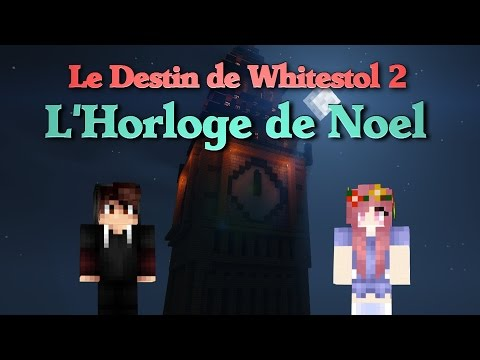 [FR] Minecraft | Le destin de Whitestol 2 – L'Horloge de Noël | Court métrage série / Machinima [HD]