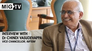 Interview with Dr Chindi Vasudevappa | Vice Chancellor, NIFTEM