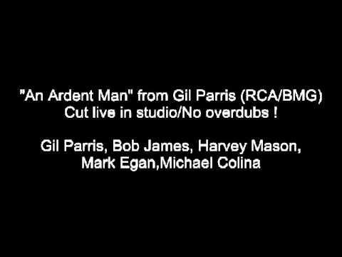 An Ardent Man: Gil Parris, Bob James, Harvey Mason, Mark Egan, Michael Colina; Cut Live In Studio