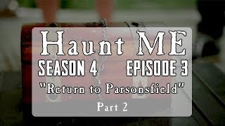 "Haunt ME - Season 4 Episode 3 ""Eight of Swords Part 2"" (Parsonsfield Seminary Revisited)"