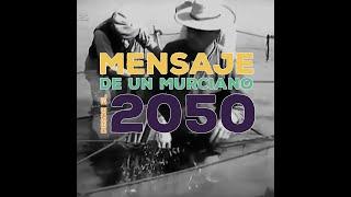 MENSAJE DE UN MURCIANO EN 2050 #SOSMARMENOR