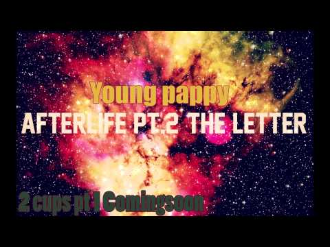Young Pappy-Afterlife Pt 2