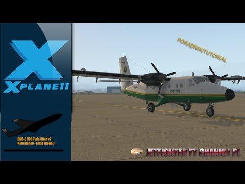 X PLANE 11 DHC-6-300 TWIN OTTER v2 - KATHMANDU - LUKLA- poradnik/tutorial, Himalajska przygoda cz.1