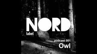 Owl - Nordcast 001 (Nord Label Podcast)