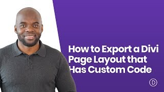 How to Export a Divi Page Layout that Has Custom Code