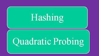 Hashing - Quadratic Probing for Collision Resolution