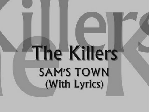 The Killers - Sam's Town (With Lyrics)