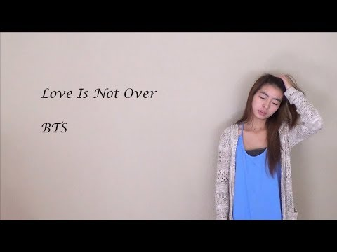 LOVE IS NOT OVER- BTS [English Cover] | Amy
