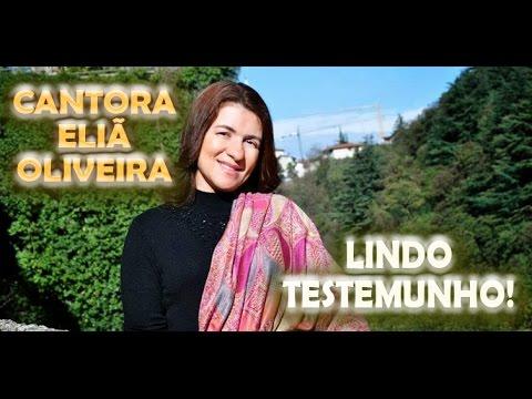 🔥 TESTEMUNHO DA CANTORA ELIÃ OLIVEIRA! LINDA HISTÓRIA!