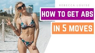 How to get ABS with 5 moves - BURN belly fat fast   Rebecca Louise