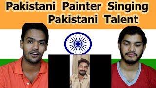 Indian reaction on Pakistani Painter Singing | Pakistani Talent | Swaggy d