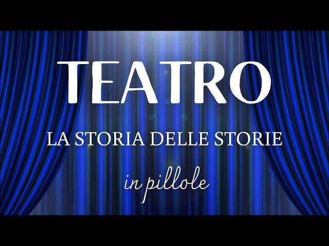 Teatro: la storia delle storie...in pillole! - Episodio 1