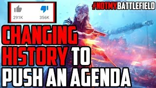 Battlefield 5: Changing History to Push an Agenda #NotMyBattlefield