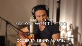 James Arthur / Say you won't let go (Cover by Benny Martel)