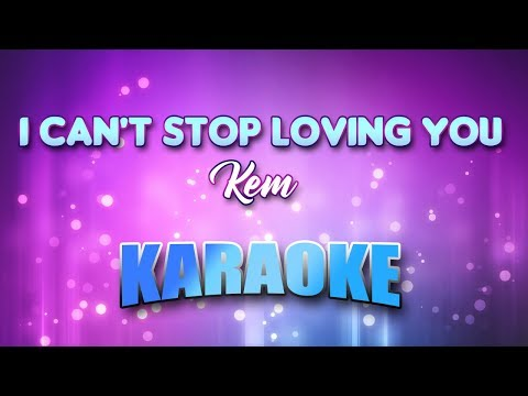 I Can't Stop Loving You - Kem (Karaoke version with Lyrics)