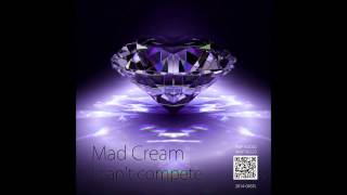 Mad Cream - I can't compete Thumbnail