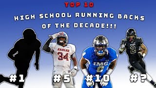 Top 10 HIGH SCHOOL RUNNING BACKS Of The Decade