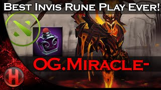 OG.Miracle- BEST INVIS RUNE PLAY EVER!