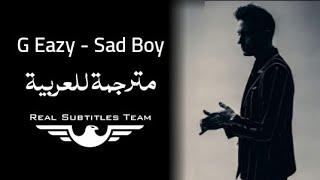 G Eazy - Sad Boy مترجمة للعربية