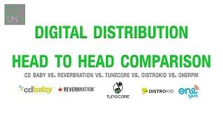 CD BABY VS. TUNECORE VS. REVERBNATION VS. DISTROKID VS. ONERPM: DIGITAL DISTRIBUTION - 2017