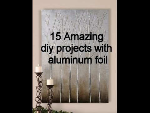 amazing diy projects with aluminum foil youtube