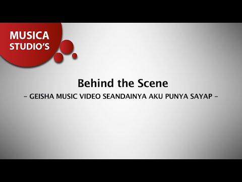 GEISHA - Seandainya Aku Punya Sayap (Behind the Scene)