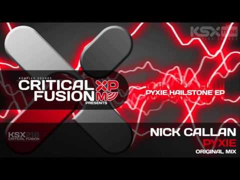 [KSX218] Nick Callan - Pyxie (Original Mix) Pyxie Hailstone EP