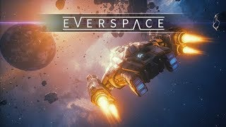 EVERSPACE ☩ GAMEPLAY ☩ GEFORCE 1070