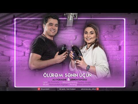 Şəbnəm Tovuzlu & Ali Pormehr - Olurem Men Senin Ucun (Official Video)
