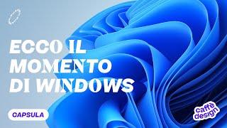 È il momento di Windows ✹ Capsule di Caffè Design