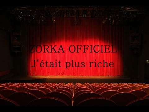 ZorKa Officiel: J'était plus riche