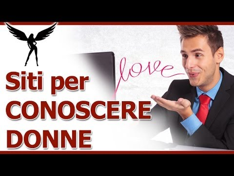 Siti Per Conoscere Ragazze e Incontrare Donne: La Nostra Scelta
