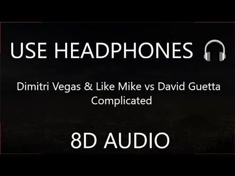 Dimitri Vegas & Like Mike vs David Guetta feat. Kiiara - Complicated (8D AUDIO) 🎧