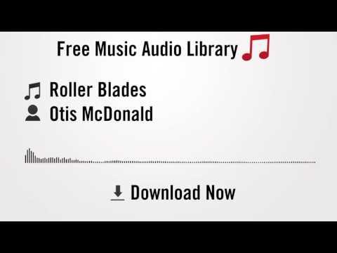 Roller Blades - Otis McDonald (YouTube Royalty-free Music Download)
