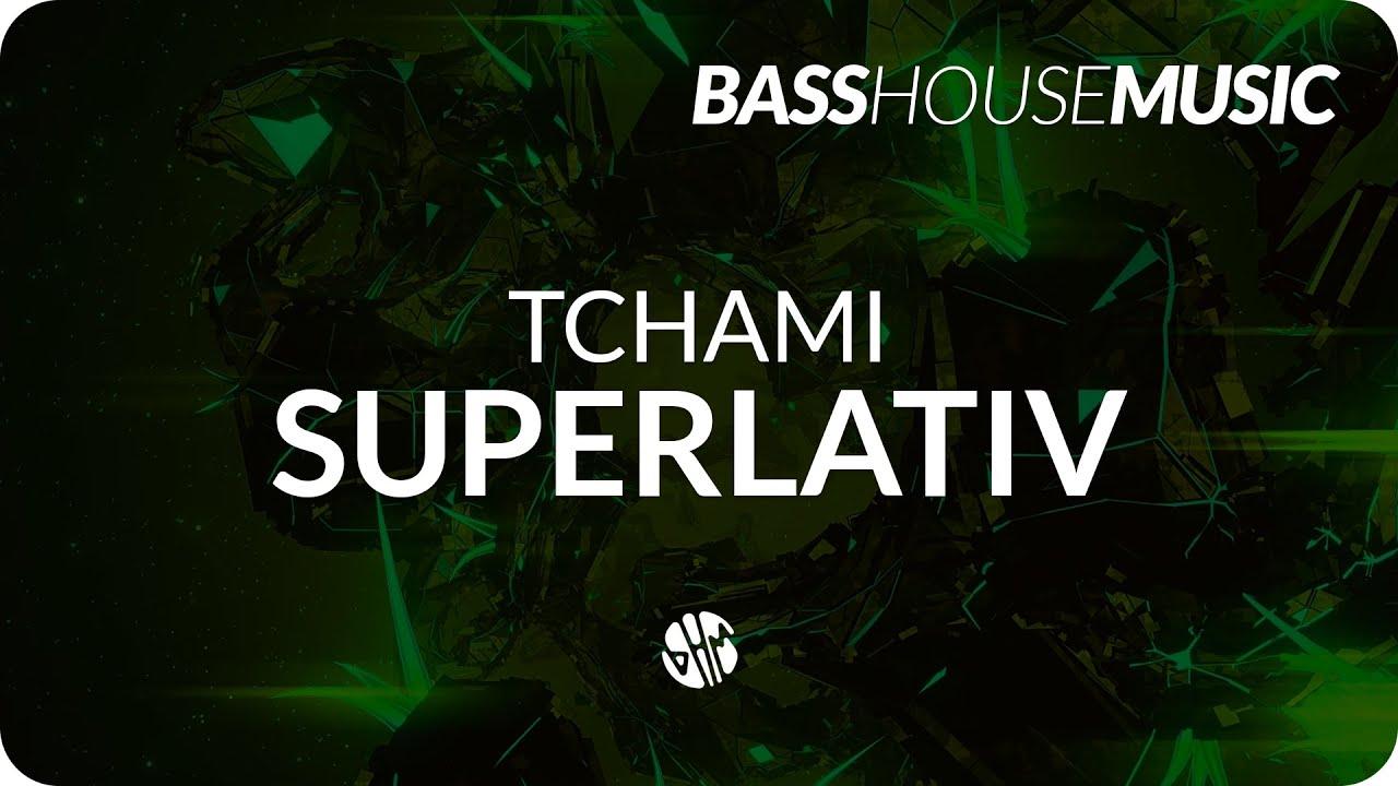 tchami superlativ