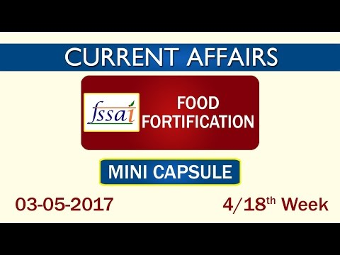 """Current Affairs """"Food Fortification"""" Mini Capsule - 4 of 18th Week (1st May to 7th May) of 2017."""