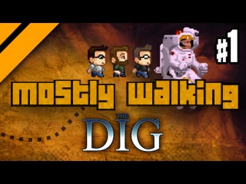 Mostly Walking - The Dig - P1