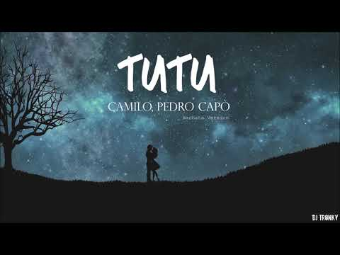 Camilo, Pedro Capó – Tutu (DJ Tronky Bachata Version)