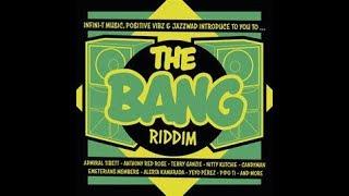 T.A. - The Bang Riddim Mix (Infini-T Music 2017)  @RIGINALREMIX