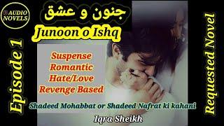 Junoon o Ishq novel by Iqra Sheikh (Episode 1)   Romantic Revenge Based novel   Self Belief
