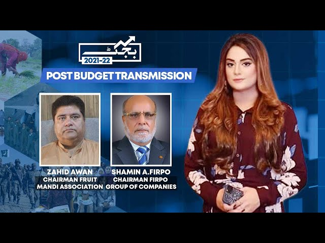 Post Budget Transmission with Zahid Awan and Shamim Firpo
