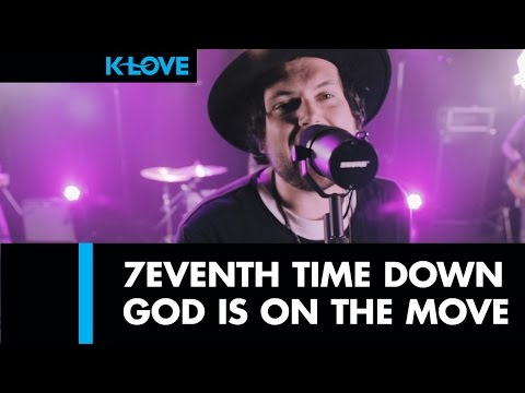 "7eventh Time Down ""God Is On The Move"" LIVE at K-LOVE"